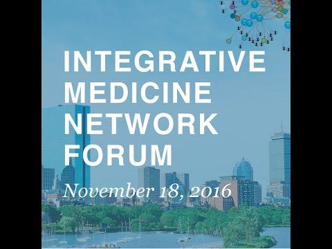 Integrative Medicine Network Forum, Morning Session