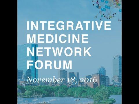 Integrative Medicine Network Forum, Morning Session